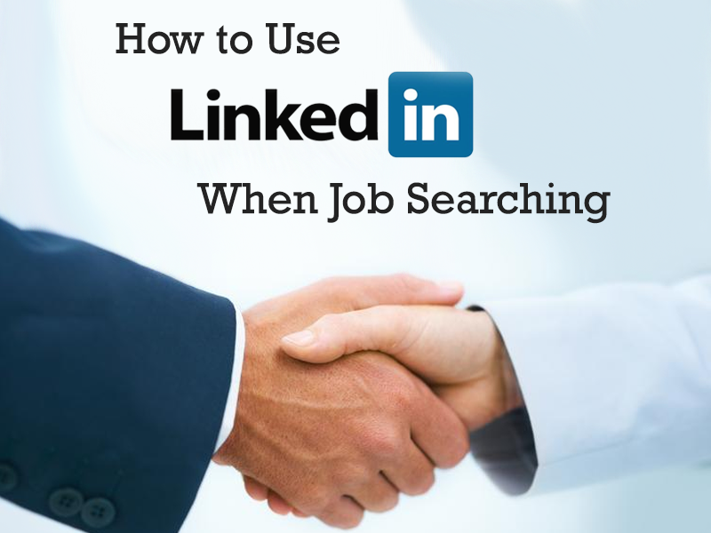 How to use LinkedIn when job searching